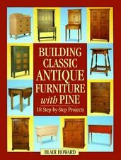 Building Classic Antique Furniture With Pine by Howard, Blair