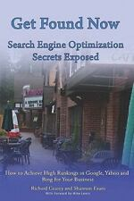 Get Found Now! Search Engine Optimization Secrets Exposed : Acheive High...