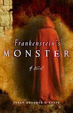 Frankenstein's Monster: A Novel by Heyboer O'Keefe, Susan