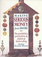 Making Serious Money From Home By Sharon Maxwell Magnus