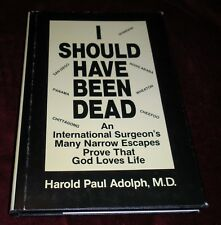 I Should Have Been Dead by Harold Paul Adolph 1989 HCDJ Memoir Christianity