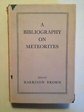 A Bibliography on Meteorites edited by Harrison Brown et al. (1953, Hardcover)