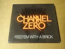 CD / CHANNEL ZERO - FEED'EM WITH A BRICK