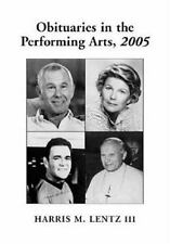 Obituaries in the Performing Arts, 2005: Film, Television, Radio, Theatre, Dance
