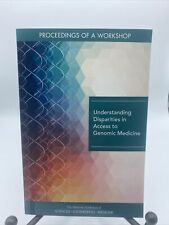 Understanding Disparities In Access to Genomic Medicine Workshop Proceedings