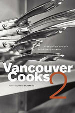 NEW Vancouver Cooks 2 by The Chef's Table Society of British Columbia