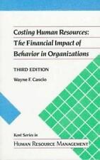Costing Human Resources: The Financial Impact of Behavior in Organizations (Kent