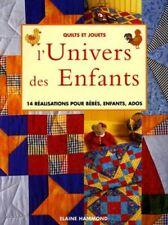 Quilts et Jouets - L'Univers des Enfants - 14 réalistions pour bébés, enfants, a