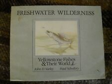 Freshwater Wilderness Yellowstone Fishes & Their World  Varley Schullery PB Book