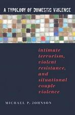 A Typology of Domestic Violence: Intimate Terrorism, Violent Resistance, and Sit