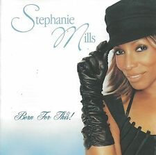 Stephanie Mills - Born for This  NEW CD
