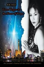 From Vegas to the Door of Hope : An Insider's Personal Account and Journal of...