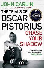 Chase Your Shadow: The Trials of Oscar Pistorius, John Carlin, Very Good