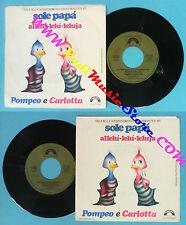 LP 45 7''POMPEO E CARLOTTA Sole papa'Allelu-lelu-leluja 1985 italy no cd mc dvd*
