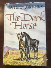 The Dark Horse ~ Will James, 1939, Hardcover w/Jacket, Illustrated