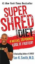 Super Shred: the Big Results Diet : 4 Weeks, 20 Pounds, Lose It Faster!: By S...