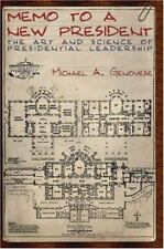 Memo to a New President: The Art and Science of Presidential Leadership by Geno