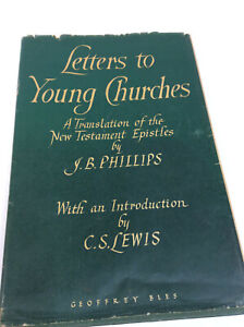 1955 Letters To Young Churches - J. B. Phillips & C. S. Lewis (Geoffrey Bles)