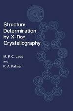 Structure Determination by X-Ray Crystallography (2012, Paperback)
