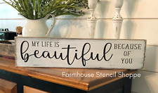 "Stencil, My life is beautiful because of you, 24""x5.5"", reusable stencil"