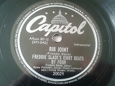 78 T FREDDIE SLACK - BEHIND THE EIGHT BEAT/RIB JOINT -