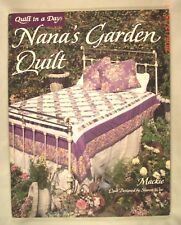 Nana's Garden Quilt by Jeanne Gretton-Mackie - Quilt In A Day Publication