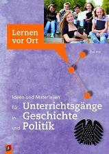 Ideen und Materialien für Unterrichtsgänge in Geschichte und Politik von Dirk...