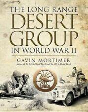 NEW The Long Range Desert Group in World War II By Gavin Mortimer Hardcover