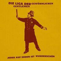 DIE LIGA DER GEWÖHNLICHEN GENTLEMEN - JEDER AUF ERDEN IST WUNDERSCHÖN  CD NEU