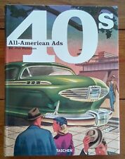 ALL-AMERICAN ADS OF THE 40S, EDITED BY JIM HEIMANN, TASCHEN, 2002