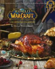 World of Warcraft The Official Cookbook by Chelsea Monroe-Cassel, NEW Book, (Har