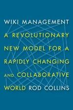 Wiki Management: A Revolutionary New Model for a Rapidly Changing and Collaborat