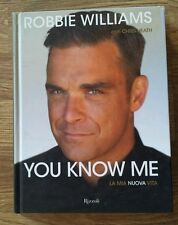 You Know Me Robbie Williams la Mia Nuova Vita Rizzoli