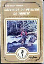 BREVIAIRE DU PÊCHEUR DE TRUITES Le toc, le lancer, la mouche J.-C. Faucher 1978
