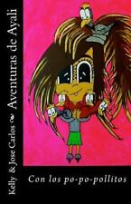 Aventuras de Ayali: Aventuras de Ayali : Con Los Po-Po-pollitos by Kelly...