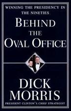 Behind the Oval Office: Winning the Presidency in the Nineties Morris, Richard