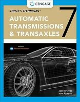 Today's Technician : Automatic Transmissions & Transaxles Classroom Manual an...