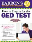 How to Prepare for the GED(R) Test: All New Content for the Computerized 2014 Ex