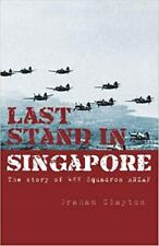 LAST STAND IN SINGAPORE THE STORY OF 488 SQUADRON RNZAF