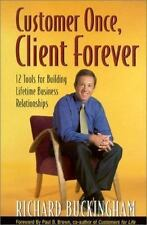 Customer Once, Client Forever by Richard Buckingham (2001, Hardcover)