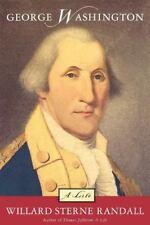 George Washington: A Life: By Willard Sterne Randall