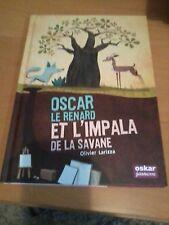 Olivier Larizza - Oscar le renard et l'impala de la savane - Oskar Jeunesse