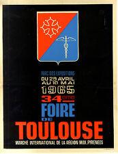 AFFICHE PUB ANCIENNE FOIRE INTERNATIONALE DE TOULOUSE HAUTE GARONNE  1965