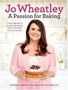 A Passion for Baking, Very Good Condition Book, Wheatley, Jo, ISBN 1780338562