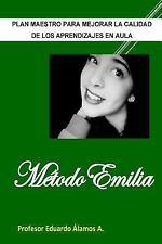 Metodo Emilia : Plan Maestro para Mejorar la Calidad de Los Aprendizajes en...
