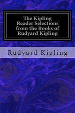 The Kipling Reader Selections from the Books of Rudyard Kipling by Rudyard...