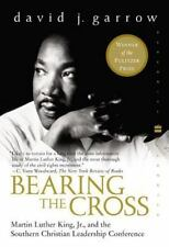 Bearing the Cross : Martin Luther King, Jr. , and the Southern Christian...