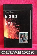 La chasse à la vie - Moses Hansen