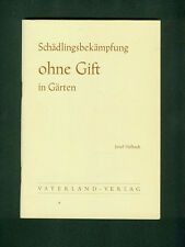 Schädlingsbekämpfung ohne Gift in Gärten Josef Helbach 1967 Abbildungen Garten