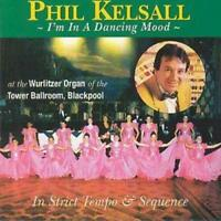 Phil Kelsall : I'm In A Dancing Mood CD (1999) Expertly Refurbished Product